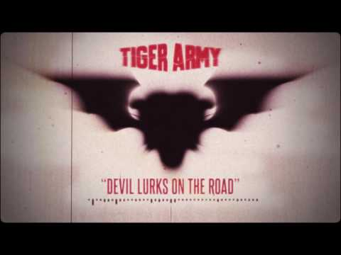 Tiger Army - Devil Lurks On The Road