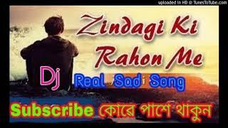 Zindagi Ki Rahon Mein Ranzo Gam Ke Mele Hai(Real Sad Song Dj Mix)