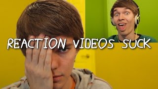 Why Reaction Videos SUCK