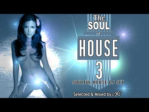 The Soul of House Vol. 3 (Soulful House Mix)