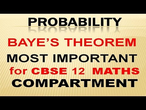 BAYES THEOREM - PROBABILITY CLASS 12 MATHS COMPARTMENT EXAM PREPARATION 2019