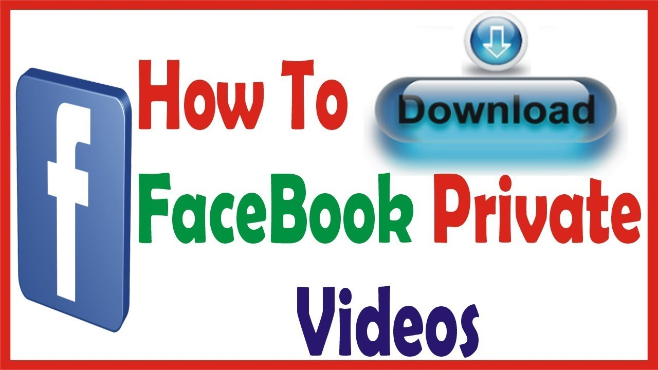 download facebook private videos on mobile