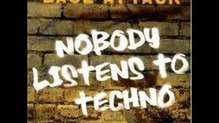 Base Attack - Nobody listens to techno (beatmaster remix)