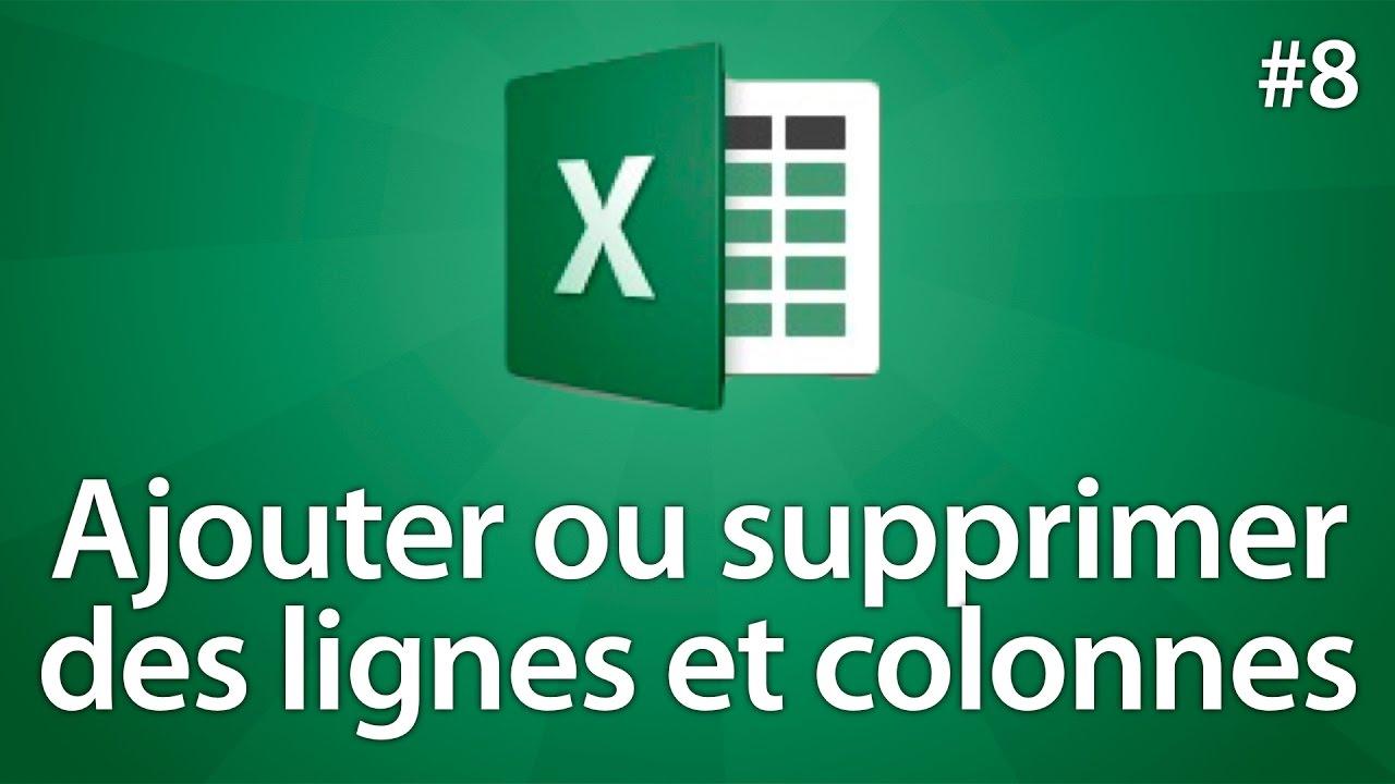 Excel 2016 Ajouter Ou Supprimer Des Lignes Et Des Colonnes Tuto