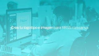 Sesión 1: Crea tu logotipo e imagen para RRSS con canva