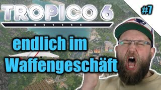 Tropico 6 #7 | endlich im Waffengeschäft | Lets Play german | PS4 Gameplay