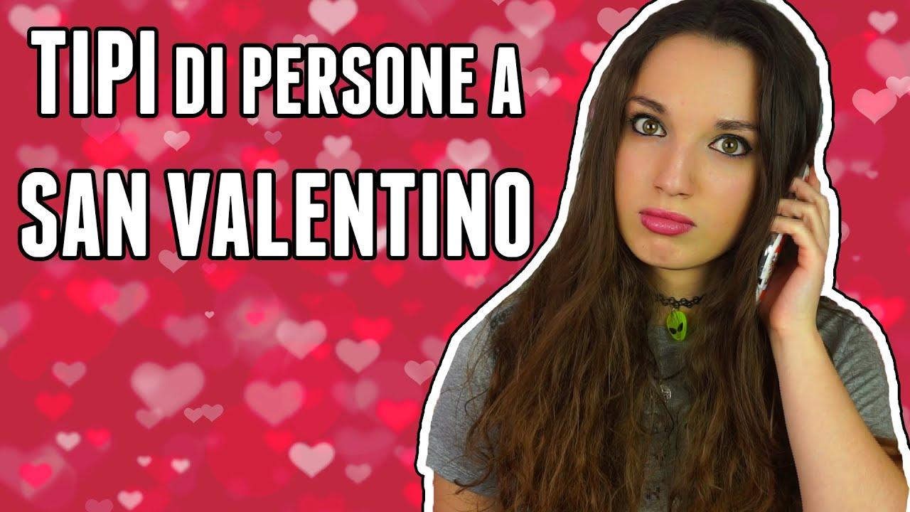 TIPI DI PERSONE A SAN VALENTINO | Eleonora Olivieri - YouTube
