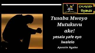 Tusaba Mwoyo Mutukuvu ake!