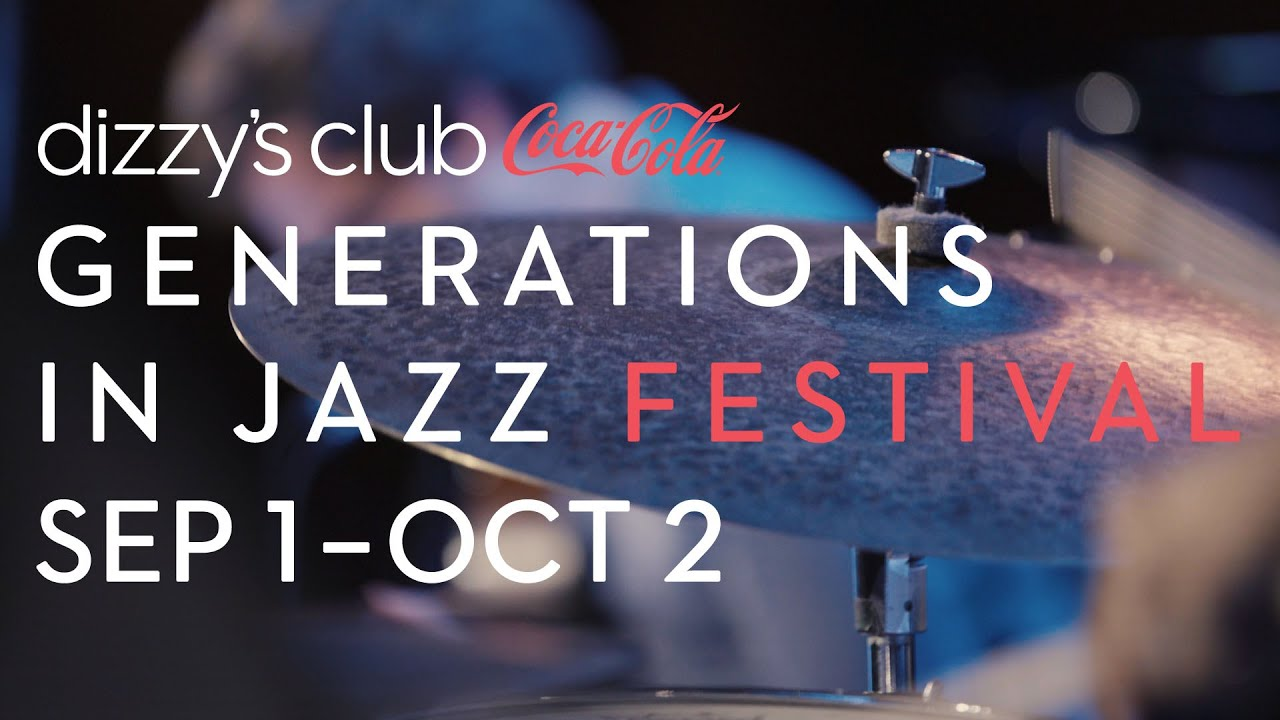The 2016 Coca-Cola Generations in Jazz Festival, Live from Dizzy's Club Coca-Cola