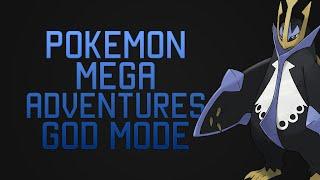 Pokemon Mega Adventures God Mode