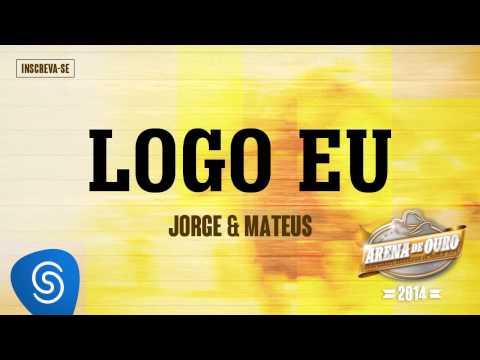 Jorge & Mateus - Logo Eu (Arena de Ouro 2014)