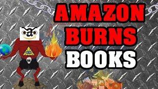 Amazon is now BURNING Books!