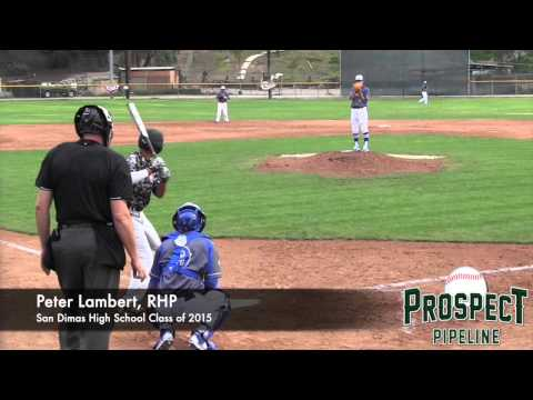 Peter Lambert Prospect , RHP, San Dimas High School Class of 2015