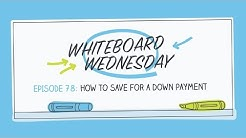 How To Save For A Down Payment | Whiteboard Wednesday: Episode 78