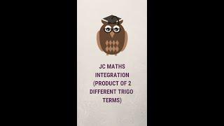 A 5 Min Concept Initiative by EduZ Tuition- Integration (Product of 2 trigo terms). Jc H2 Maths.