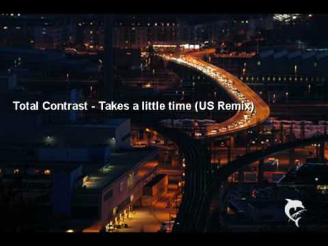 Total Contrast - Takes a little time (US Remix)
