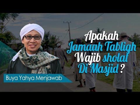 Apakah Jamaah Tabligh Wajib sholat Di Masjid? - Buya Yahya Menjawab