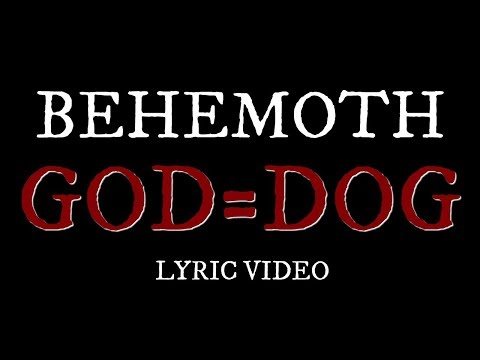 Behemoth God=Dog Lyric !!