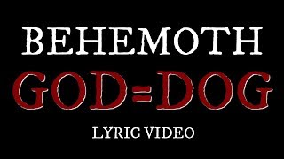 Behemoth God=Dog Lyric Video!!