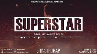 [FREE] Instru Rap Trap/Chill/Tranquille 2020 - SUPERSTAR - Prod. By KALEM BEATS