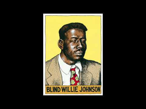 Blind Willie Johnson - God Moves On The Water.