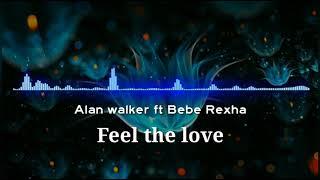 Alan walker ft Bebe rexha - Feel the love