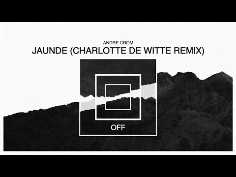 Andre Crom - Jaunde (Charlotte De Witte Remix) - OFF130