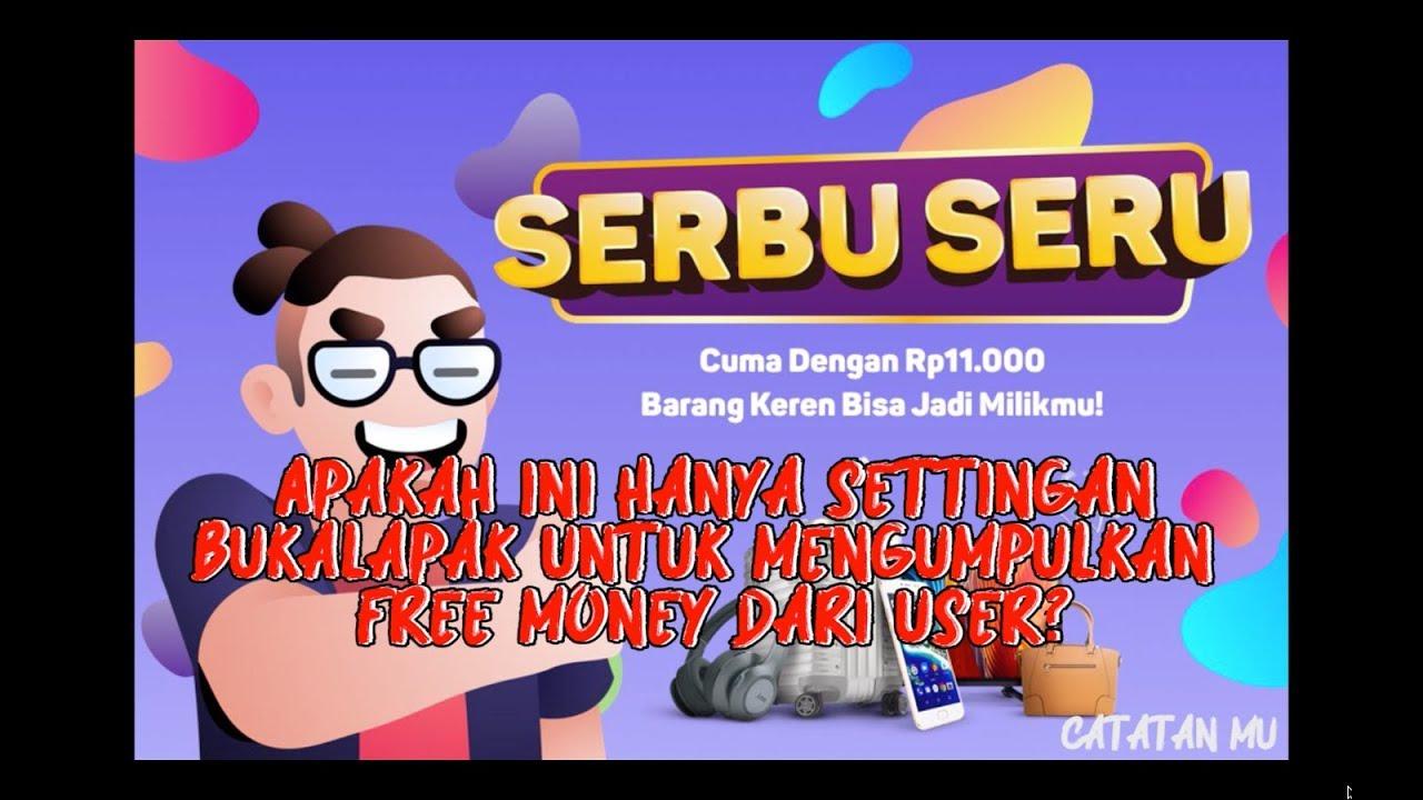 Serbu Seru Bukalapak Hanya Settingan Pengumpulan Free Money Dari User Youtube
