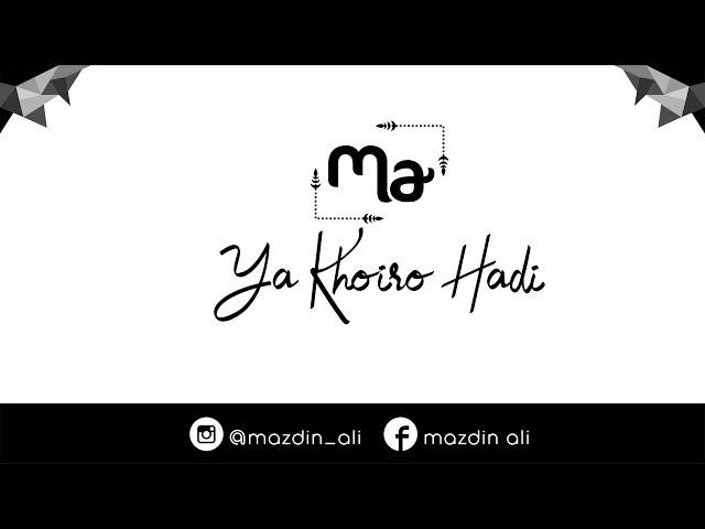 Ya Khoiro Hadi - Munjidah ft Ali   Lirik - Cover