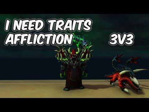 I Need Traits (3v3) - 8.0.1 Affliction Warlock PvP - WoW BFA