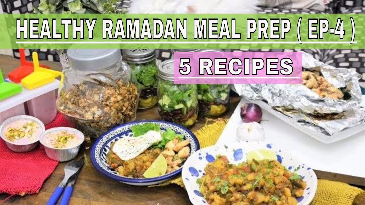 Healthy Ramadan Meal Prep Ideas Ep 4 Weight Loss