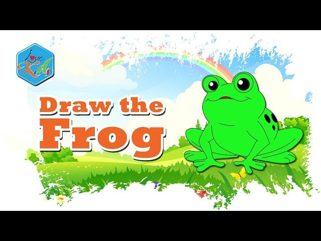 Love Kids | Draw the Frog - English for kids