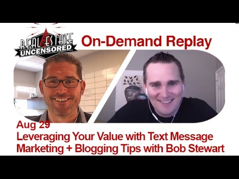 Real Estate Agent Marketing: Leveraging Your Value w/Text Message Marketing w/Bob Stewart