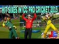 ICC PRO CRICKET 2015 / HOW TO HIT SIXES