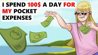 I spend $100 a day for my pocket expenses | Animated story