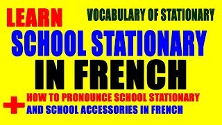 School Stationary in French - School supplies - Notebook, books, pen etc...