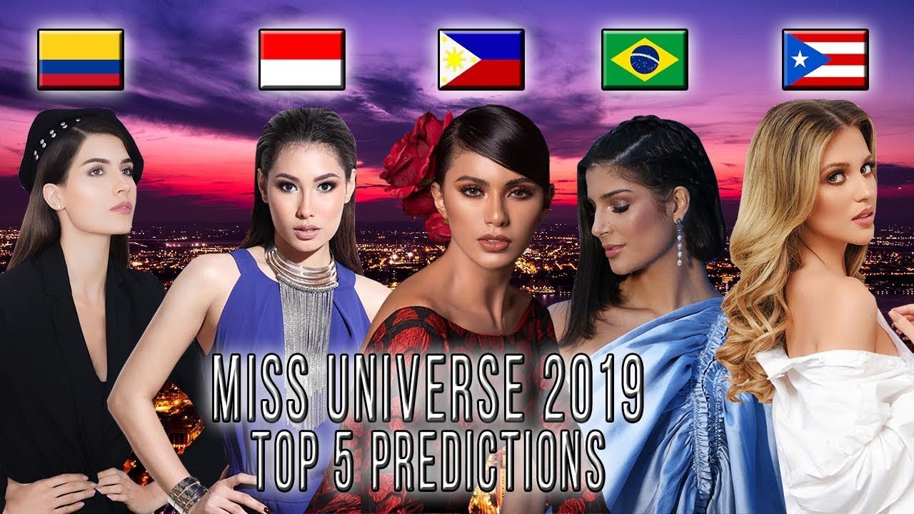 Miss Universe 2019 Predictions Top 5 June Edition Youtube