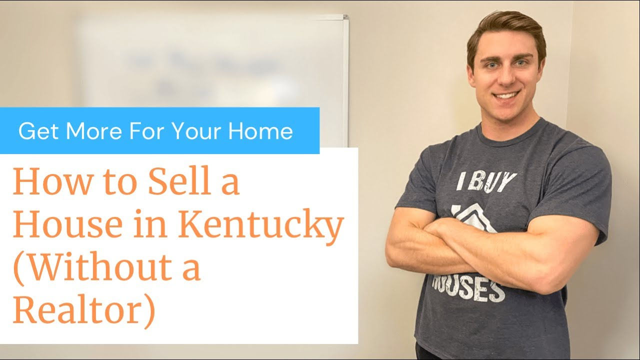 How to Sell a House in Kentucky (Without a Realtor)