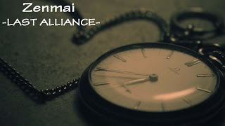 Zenmai - LAST ALLIANCE [Me and your borderline] Descarga mp3: https...