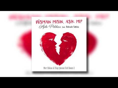 Ajda Pekkan Feat Bahadır Tatlıöz - Düşman Mısın Aşık Mı ? (Mert Hakan & İlkay Şencan Club Remix2)