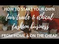 HOW TO START A FAIR TRADE & ETHICAL FASHION BUSINESS FOR ONLY $24! |  TRADES OF HOPE