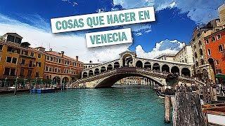 30 COSAS QUE HACER EN VENECIA | Guia viaje Italia