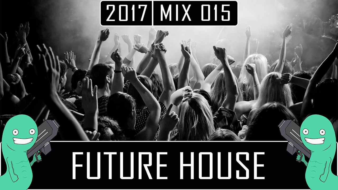 Best Future House Electro House Music 2017 Youtube