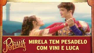 Mirela tem pesadelo com Vini e Luca - As Aventuras de Poliana
