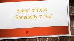 Somebody To You - The Vamps (School of Rock cover)