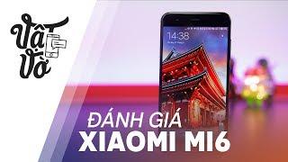 Đánh giá chi tiết Xiaomi Mi6: kẻ thách thức các ông lớn