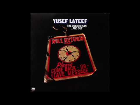Yusef Lateef The Doctor Is In. And Out (Complete Album)