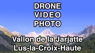 Vallon de la Jarjatte, Lus-la-Croix-Haute, Drôme, filmé en drone 4K