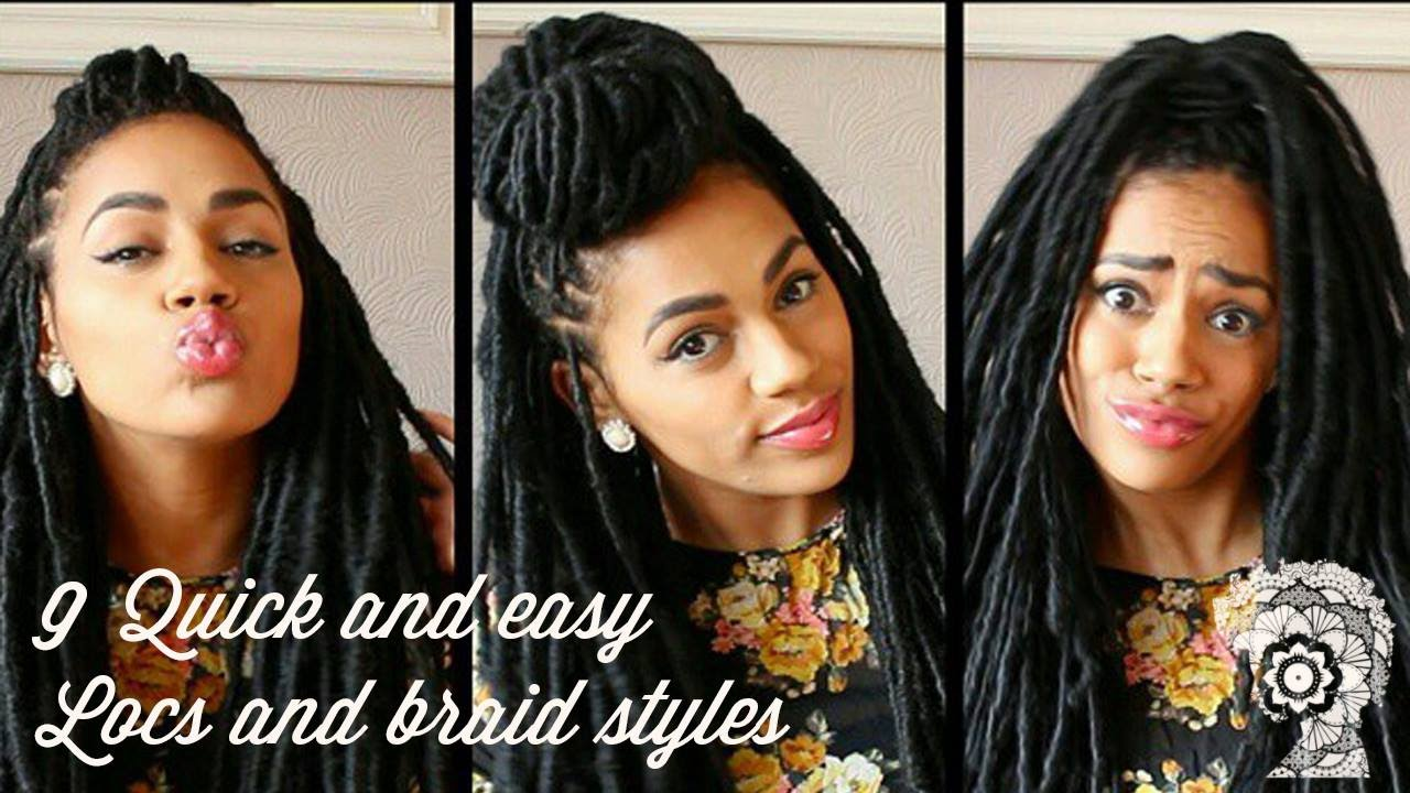9 Quick And Easy Locs And Braids Styles Youtube