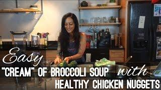 "Healthy Chicken Nuggets With ""cream"" Of Broccoli Soup Recipe"